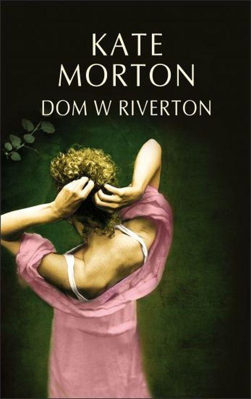okładka Dom w Riverton, Książka | Kate Morton