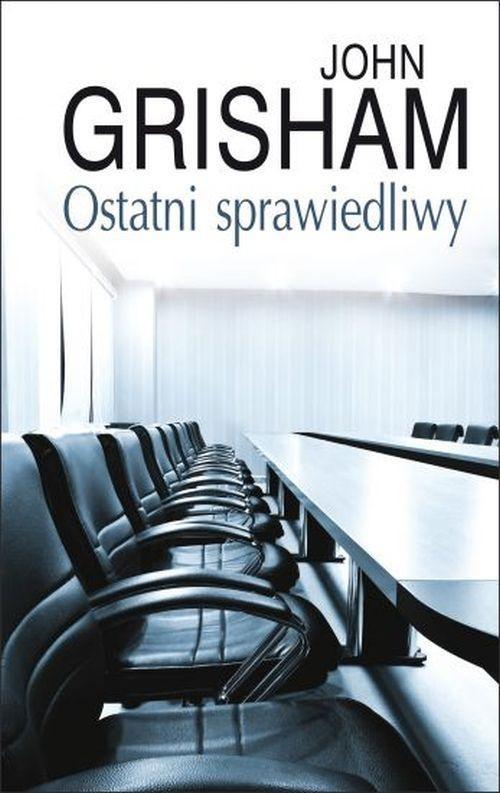 okładka Ostatni sprawiedliwy, Książka | Grisham John