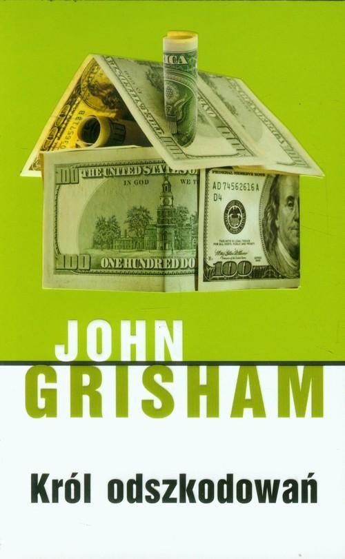 okładka Król odszkodowań, Książka | Grisham John