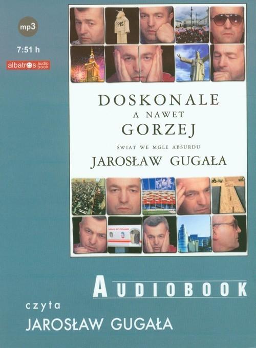 okładka Doskonale a nawet gorzej. Świat we mgle absurdu audiobook, Książka | Gugała Jarosław