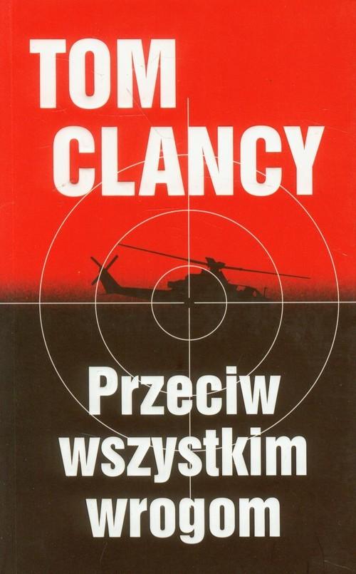 okładka Przeciw wszystkim wrogom, Książka | Tom Clancy, Peter Telep