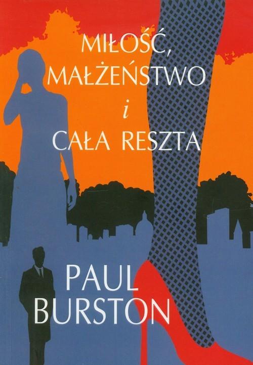 okładka Miłość, małżeństwo i cała reszta, Książka   Burston Paul