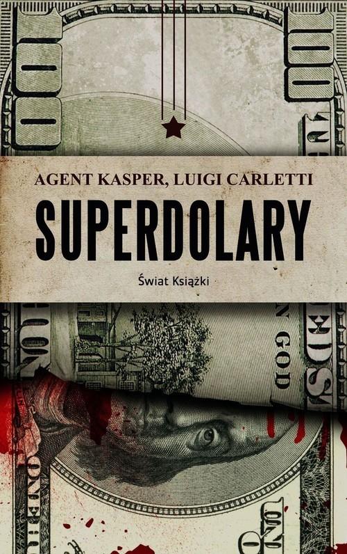 okładka Superdolary, Książka   Carletti Luigi