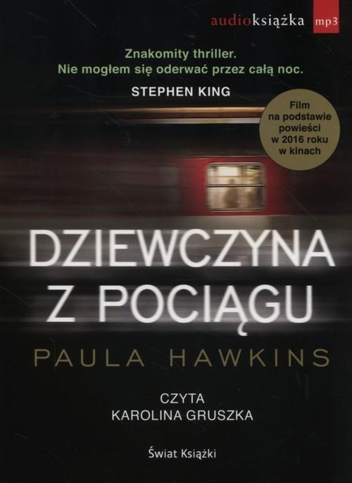 okładka Dziewczyna z pociągu audiobook, Książka   Hawkins Paula