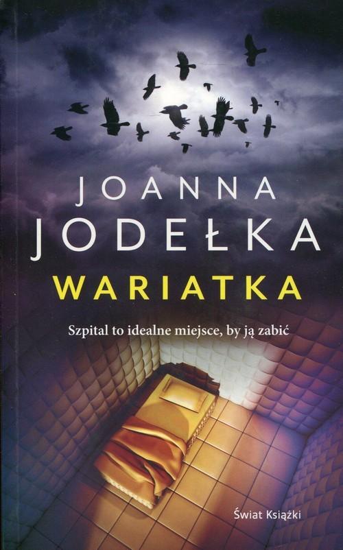 okładka Wariatka, Książka | Joanna Jodełka