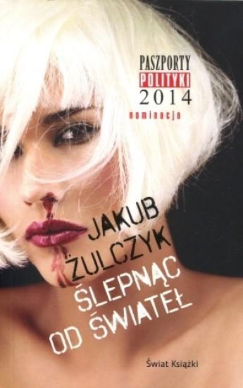 okładka Ślepnąc od świateł, Książka | Jakub Żulczyk