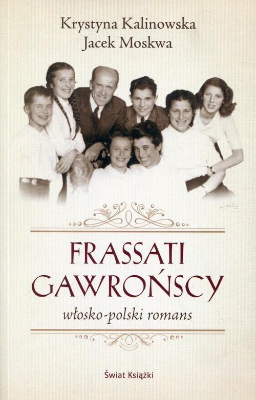 okładka Frassati Gawrońscy. Włosko-polski romans, Książka | Jacek Moskwa, Krystyna Kalinowska