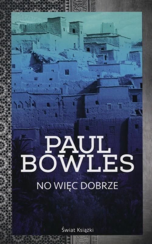 okładka No więc dobrze, Książka   Bowles Paul