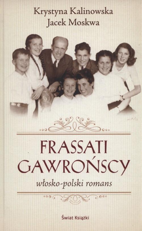 okładka Frassati Gawrońscy. Włosko-polski romans, Książka | Jacek Moskwa, Krystyna Kalinowska-Moskwa