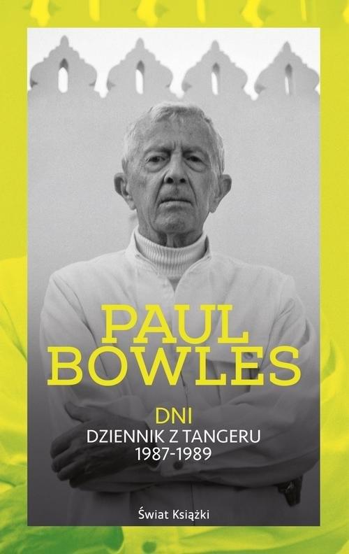 okładka Dni. Dziennik z Tangeru 1987-1989, Książka   Bowles Paul