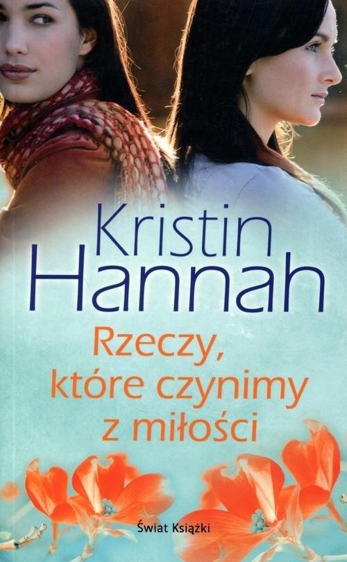 okładka Rzeczy które czynimy z miłości, Książka | Hannah Kristin