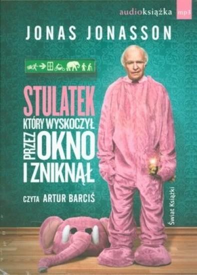 okładka Stulatek, który wyskoczył przez okno i zniknął. Audiobook, Książka | Jonasson Jonas