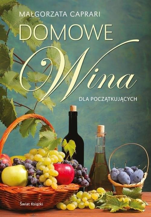 okładka Domowe wina dla początkujących, Książka   Małgorzata Caprari