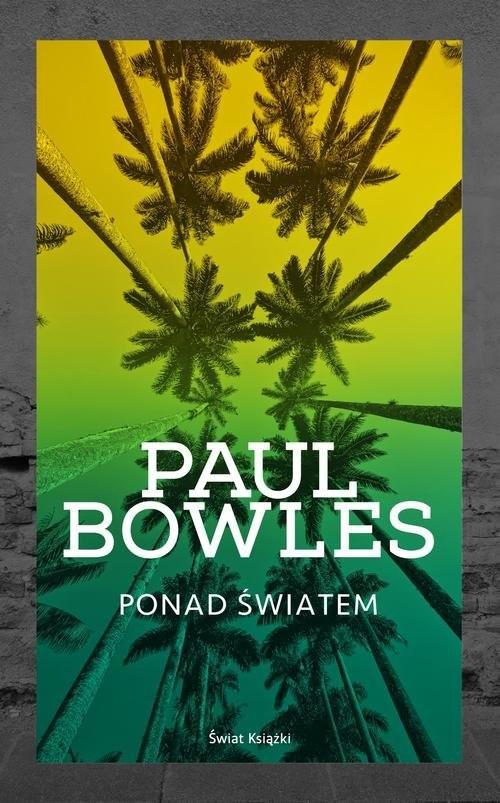 okładka Ponad światem, Książka   Bowles Paul