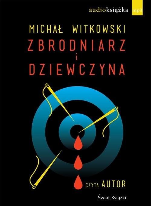 okładka Zbrodniarz i dziewczyna audiobookksiążka      Michał Witkowski