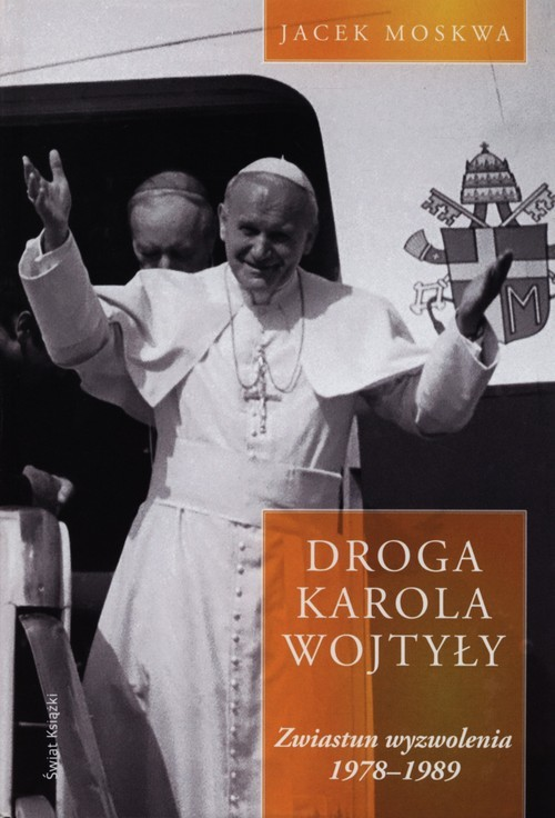 okładka Droga Karola Wojtyły Tom 2 Zwiastun wyzwolenia, Książka | Jacek Moskwa