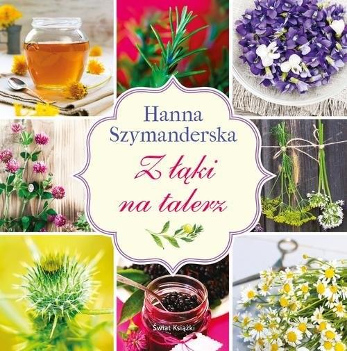 okładka Z łąki na talerz, Książka | Hanna Szymanderska