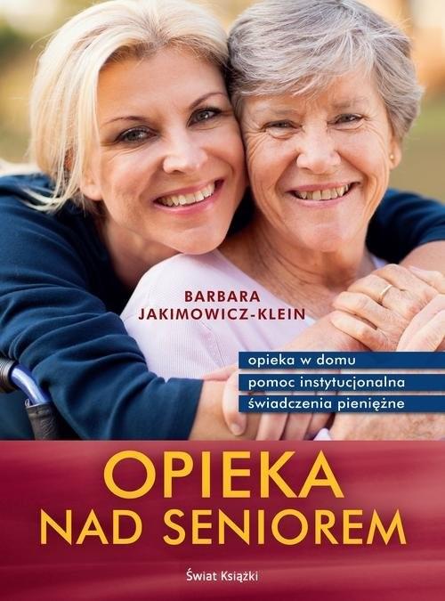 okładka Opieka nad seniorem, Książka | Barbara Jakimowicz-Klein