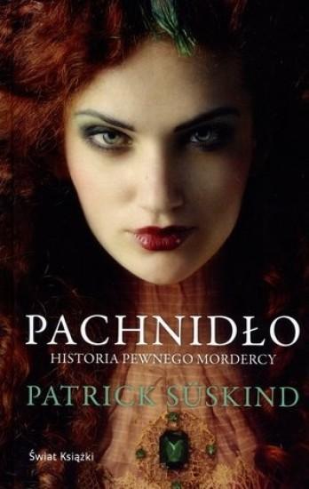 okładka Pachnidło. Historia pewnego mordercy, Książka | Suskind Patrick