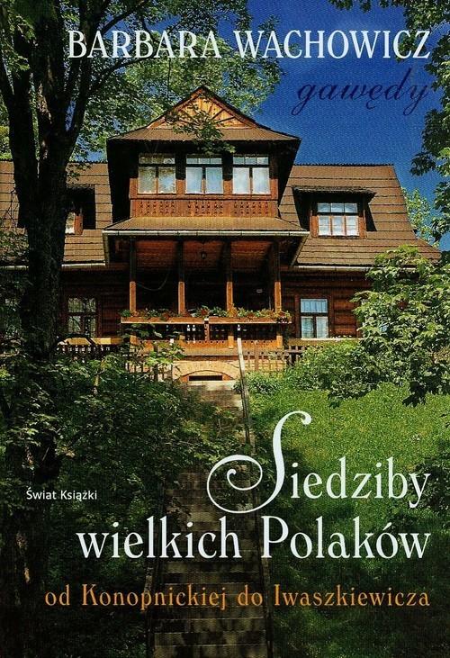 okładka Siedziby wielkich Polaków, Książka | Barbara Wachowicz