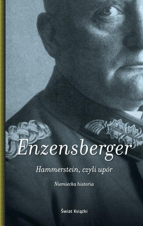 okładka Hammerstein, czyli upór. Niemiecka historia, Książka | Hans Magnus Enzensberger