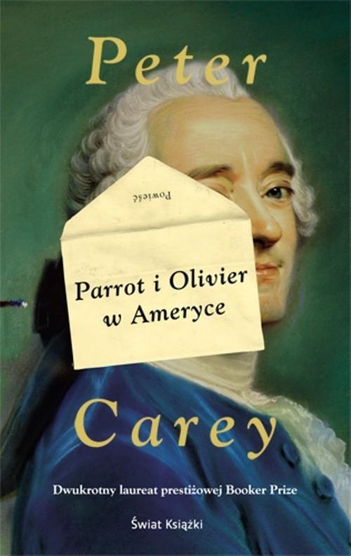 okładka Parrot i Olivier w Ameryce, Książka | Carey Peter