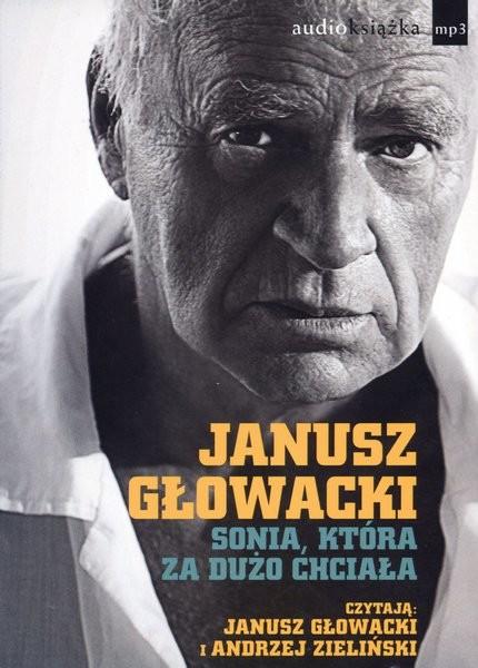 okładka Sonia, która za dużo chciała. Audiobook, Książka | Głowacki Janusz