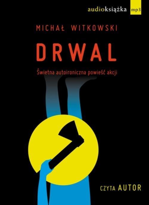 okładka Drwal. Audiobook, Książka | Witkowski Michał