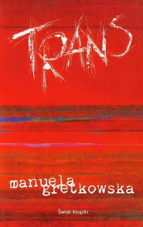 okładka Trans, Książka | Manuela Gretkowska