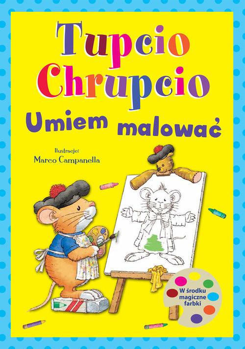 okładka Tupcio Chrupcio. Umiem malowaćksiążka |  |
