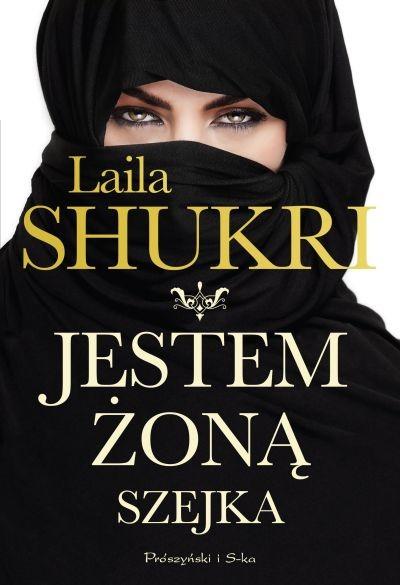 okładka Jestem żoną szejka, Książka | Laila Shukri