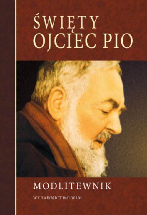 okładka Modlitewnik. Święty Ojciec Pio, Książka | Praca Zbiorowa