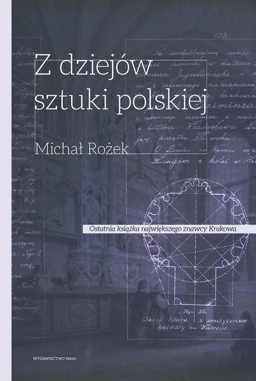 okładka Z dziejów sztuki polskiej X - XVIII wiek, Książka | Rożek Michał