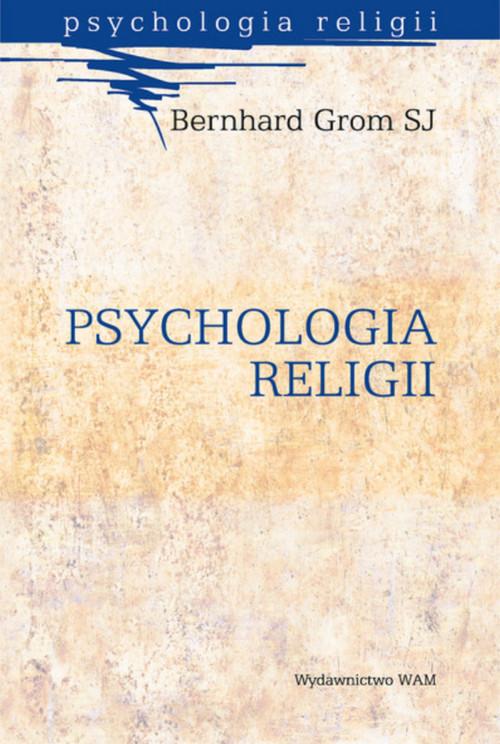 okładka Psychologia religii, Książka | Grom Bernhard