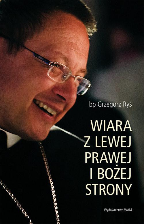 okładka Wiara z lewej prawej i bożej stronyksiążka |  | Ryś Grzegorz