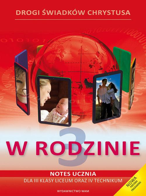 okładka Katechizm LO 3 W rodzinie podr+notes, Książka | Zbigniew Marek, Walulik(red.) Anna