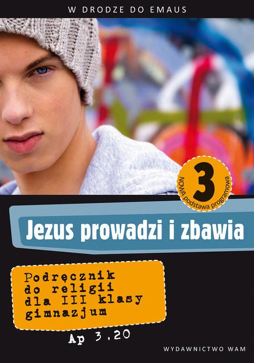 okładka Katechizm GIM 3 Jezus prowadzi i zbawia, Książka | Zbigniew Marek, Walulik Anna