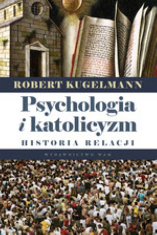 okładka Psychologia i katolicyzm, Książka | Robert Kugelmann