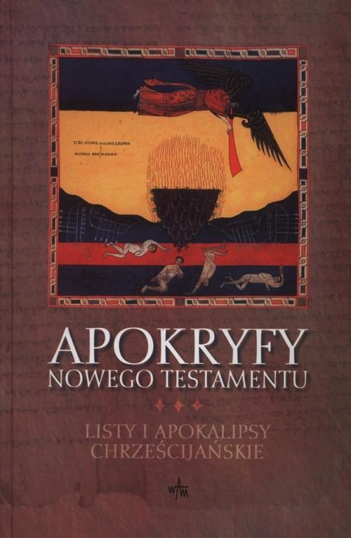 okładka Apokryfy Nowego Testamentu. Listy i Apokalipsy chrześcijańskie, Książka   Marek Starowieyski