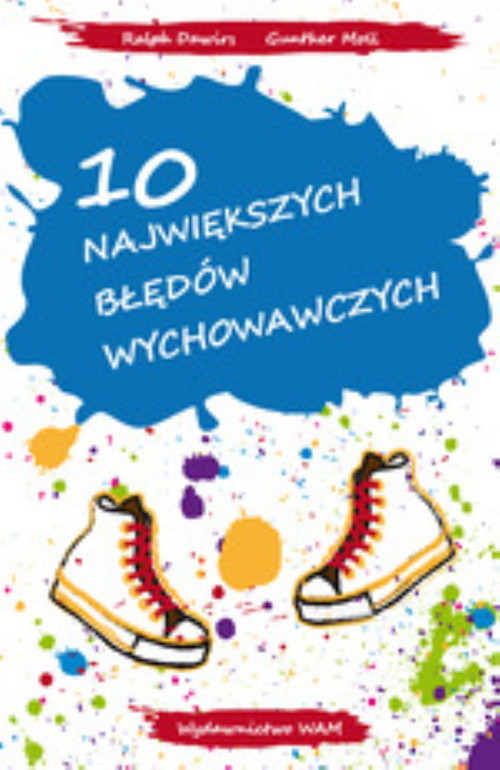 okładka 10 największych błędów wychowawczych, Książka | Ralph Dawirs, Gunther Moll
