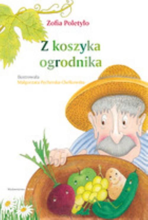 okładka Z koszyka ogrodnika, Książka   Poletyło Zofia