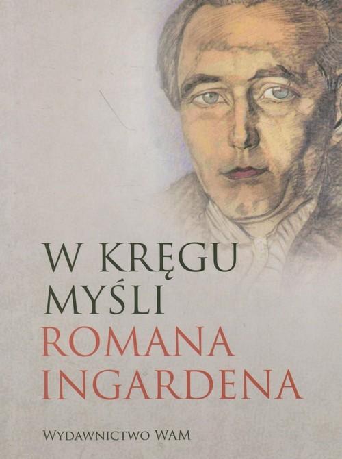 okładka W kręgu myśli Romana Ingardena, Książka | Praca Zbiorowa