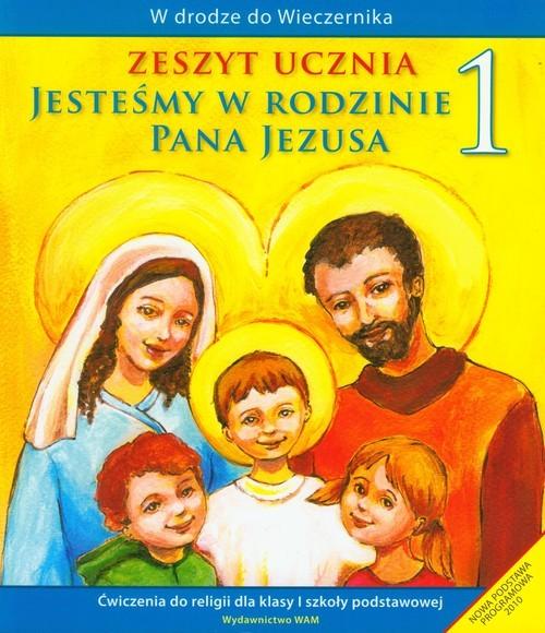 okładka Jesteśmy w rodzinie Pana Jezusa 1 Zeszyt ucznia Ćwiczenia do religii dla klasy 1 szkoły podstawowej, Książka | Kubik Władysław