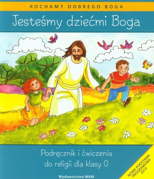 okładka Katechizm SP 0 Jesteśmy dziećmi Bogaksiążka |  | Kubik Władysław