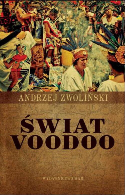 okładka Świat voodoo, Książka | Andrzej Zwoliński