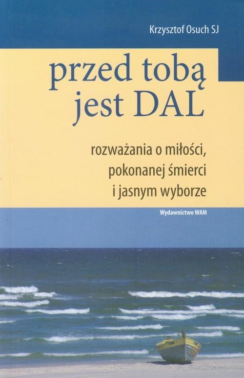 okładka Przed Tobą Jest Dal, Książka | Osuch Krzysztof