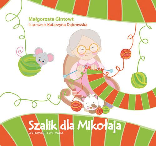 okładka Szalik dla Mikołaja, Książka   Gintowt Małgorzata