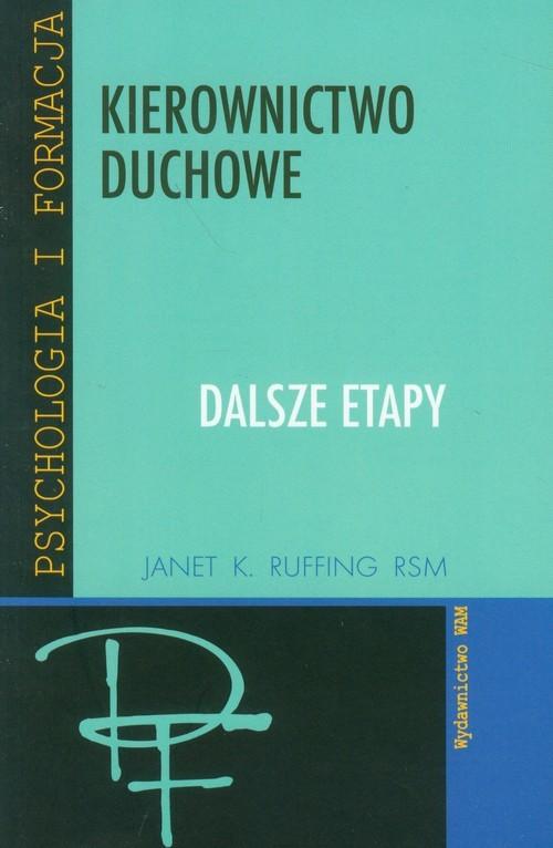 okładka Kierownictwo duchowe. Dalsze etapy, Książka | Janet K. Ruffing
