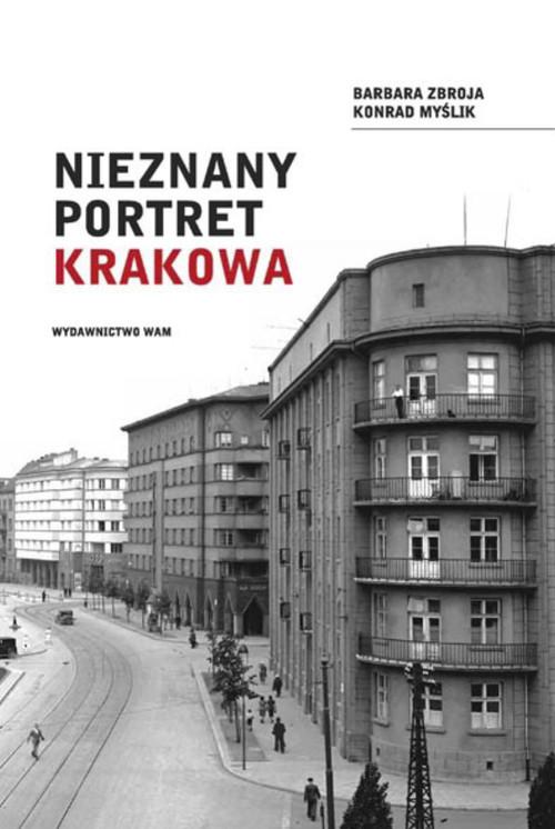 okładka Nieznany portret Krakowa, Książka | Konrad Myślik, Barbara Zbroja