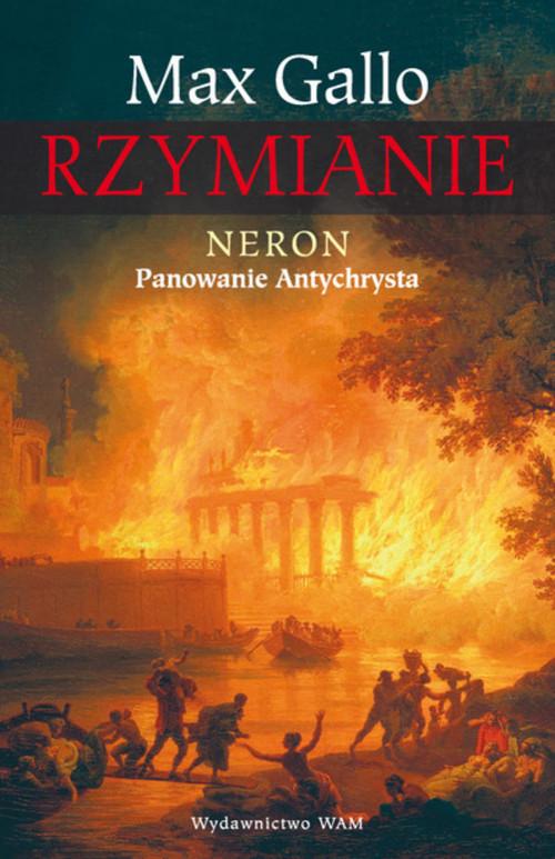 okładka Rzymianie. Neron. Panowanie Antychrysta, Książka | Gallo Max